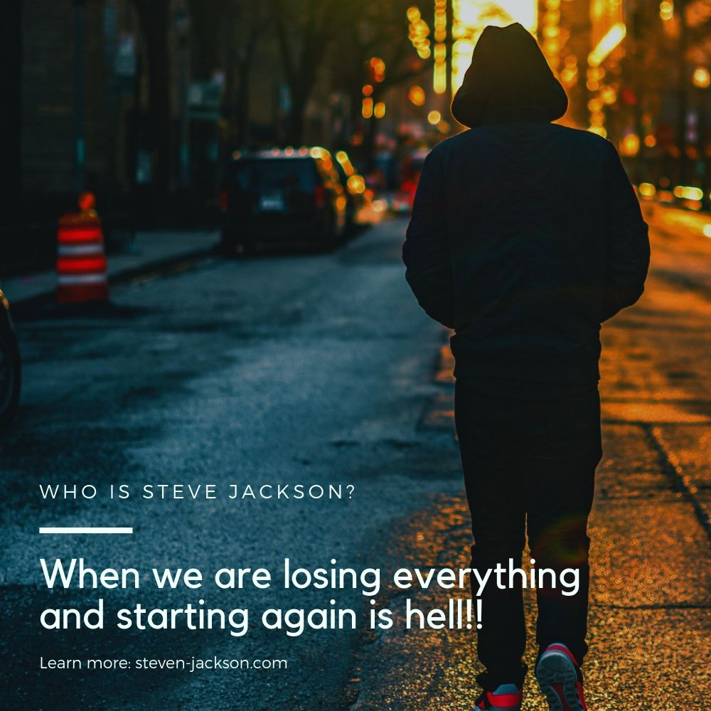 Losing everything and starting again